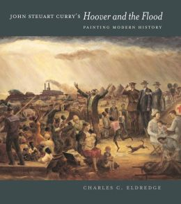 John Steuart Curry's Hoover and the Flood: Painting Modern History