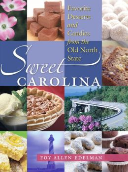 Sweet Carolina: Favorite Desserts and Candies from the Old North State