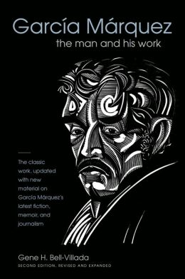 García Márquez: The Man and His Work