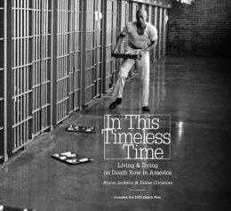 In This Timeless Time: Living and Dying on Death Row in America (Includes a DVD of the documentary film Death Row)