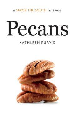 Pecans: A Savor the South Cookbook