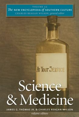 The New Encyclopedia of Southern Culture, Volume 22: Science and Medicine
