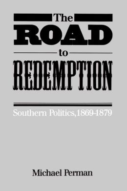 The Road to Redemption: Southern Politics, 1869-1879