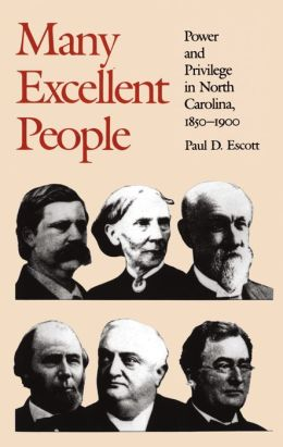 Many Excellent People: Power and Privilege in North Carolina, 1850-1900