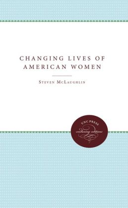 The Changing Lives of American Women