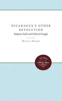 Nicaragua's Other Revolution: Religious Faith and Political Struggle