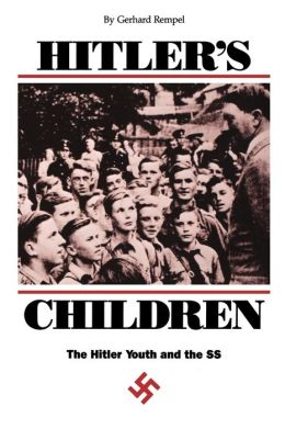 Hitler's Children: The Hitler Youth and the SS