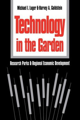 Technology in the Garden: Research Parks and Regional Economic Development