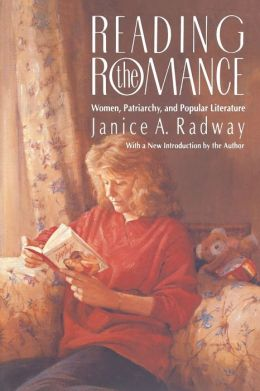 Reading the Romance: Women, Patriarchy and Popular Literature