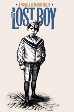 The Lost Boy: A Novella (Chapel Hill Books) Thomas Wolfe, James W. Clark Jr. and Ed Lindlof