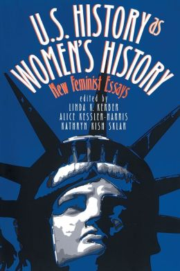 U. S. History As Women's History: New Feminist Essays