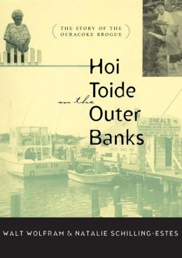 Hoi Toide on the Outer Banks: The Story of the Ocracoke Brogue