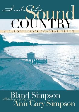 Into the Sound Country: A Carolinian's Coastal Plain
