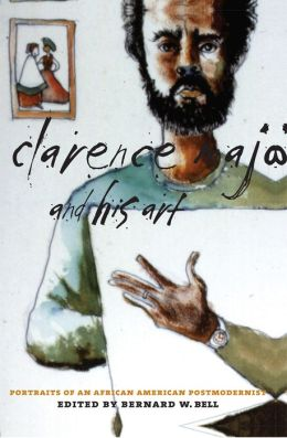 Clarence Major and His Art: Portraits of an African American Postmodernist