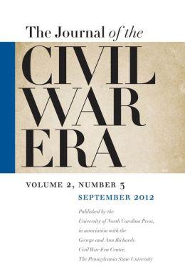 Journal of the Civil War Era: Fall 2012 Issue