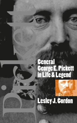 General George E. Pickett in Life and Legend