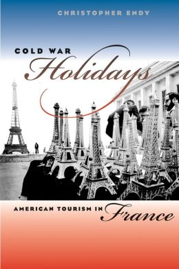 Cold War Holidays: American Tourism in France