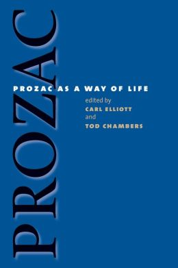 Prozac as a Way of Life