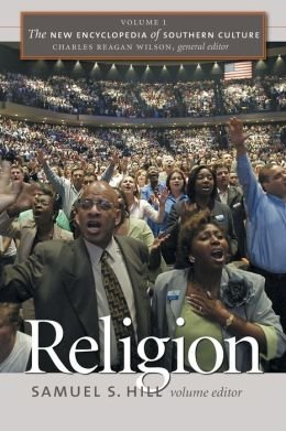 The New Encyclopedia of Southern Culture, Volume 1: Religion