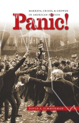 Panic!: Markets, Crises, and Crowds in American Fiction
