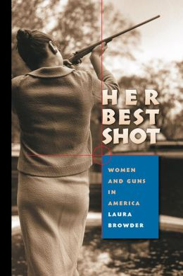 Her Best Shot: Women and Guns in America
