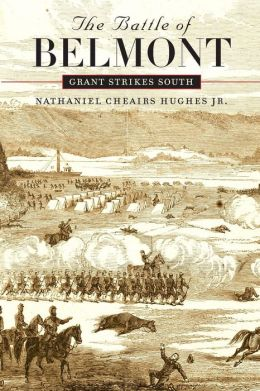 The Battle of Belmont: Grant Strikes South