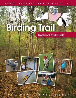 The North Carolina Birding Trail: Piedmont Trail Guide