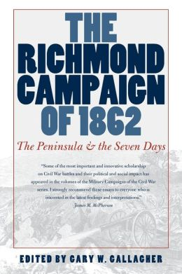 The Richmond Campaign of 1862: The Peninsula and the Seven Days