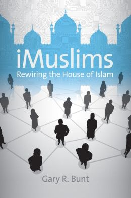 iMuslims: Rewiring the House of Islam