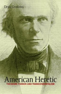 American Heretic : Theodore Parker and Transcendentalism