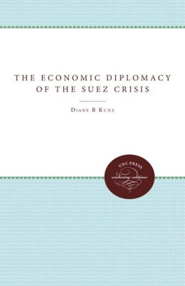 The Economic Diplomacy of the Suez Crisis
