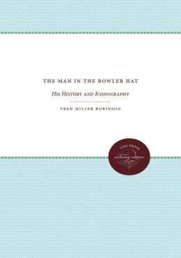 The Man in the Bowler Hat: His History and Iconography