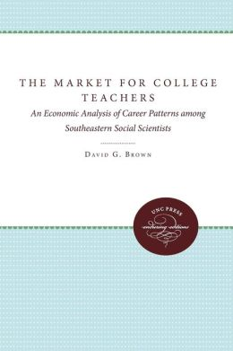 The Market for College Teachers: An Economic Analysis of Career Patterns among Southeastern Social Scientists