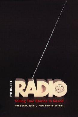Reality Radio: Telling True Stories in Sound