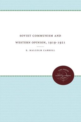 Soviet Communism and Western Opinion, 1919-1921