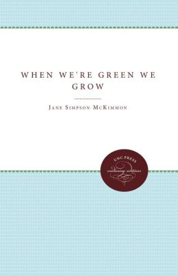 When We're Green We Grow: The Story of Home Demonstration Work in North Carolina