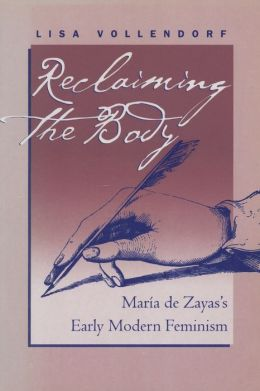 Reclaiming the Body: María de Zayas's Early Modern Feminism (RLS 270)