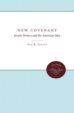The New Covenant: Jewish Writers and the American Idea