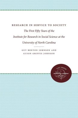 Research in Service to Society: The First Fifty Years of the Institute for Research in Social Science at the University of North Carolina