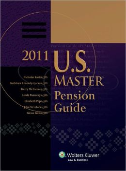 U.S. Master Pension Guide, 2011 Edition