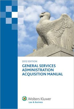 General Services Administration Acquisition Manual 2012