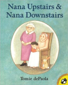 Nana Upstairs and Nana Downstairs (Turtleback School & Library Binding Edition)