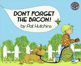 Don't Forget The Bacon! (Turtleback School & Library Binding Edition)