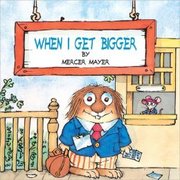 When I Get Bigger (Turtleback School & Library Binding Edition)