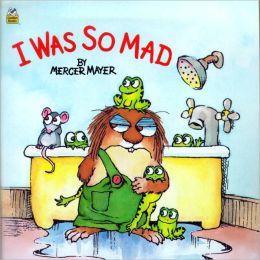 I Was So Mad (Turtleback School & Library Binding Edition)