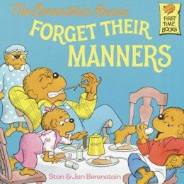 The Berenstain Bears Forget Their Manners (Turtleback School & Library Binding Edition)