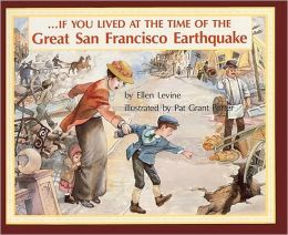 If You Lived At The Time Of The Great San Francisco Earthquake (Turtleback School & Library Binding Edition)