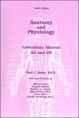 Anatomy and Physiology: Laboratory Manual 2a and 2b