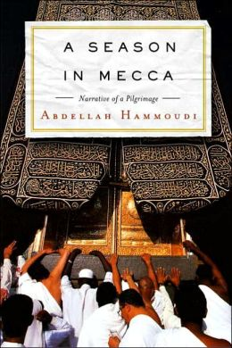 A Season in Mecca: Narrative of a Pilgrimage