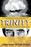 Book Cover Image. Title: Trinity:  A Graphic History of the First Atomic Bomb, Author: Jonathan Fetter-Vorm